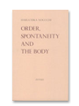 ORDER SPONTANEITY AND THE BODY